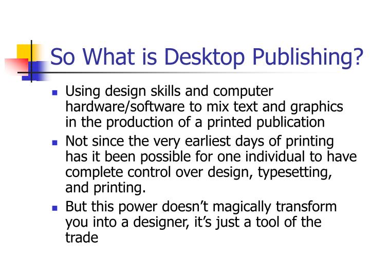 So What is Desktop Publishing?