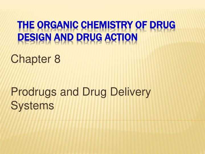 Chapter 8 prodrugs and drug delivery systems