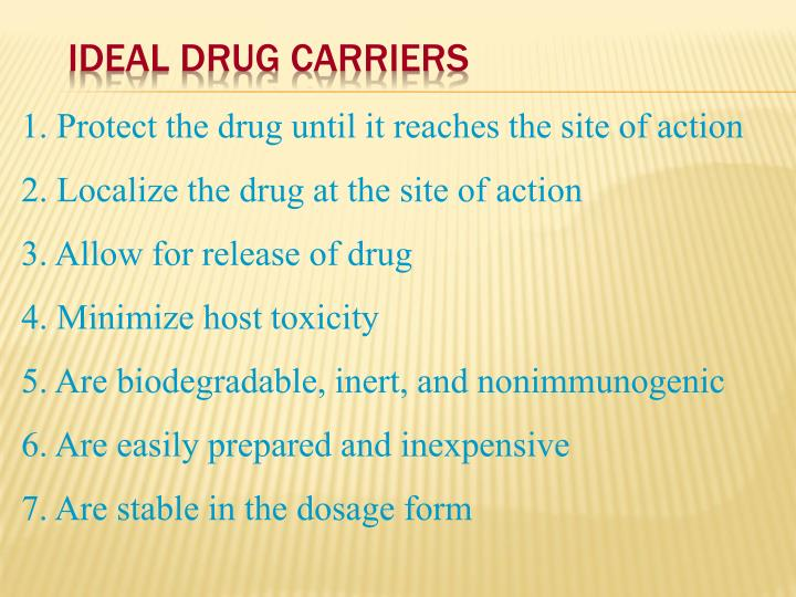 Ideal Drug Carriers