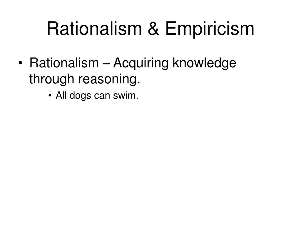 Rationalism & Empiricism