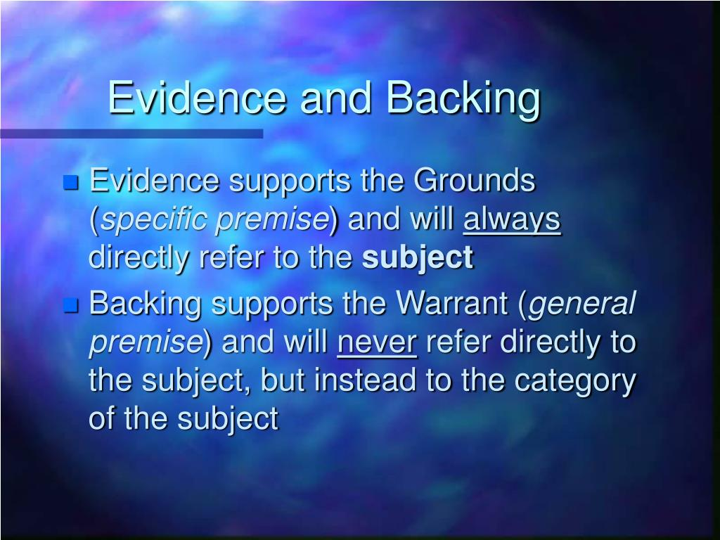 Evidence and Backing