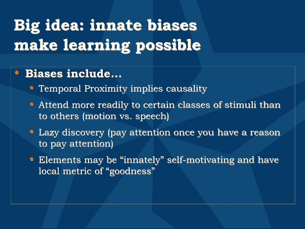 Big idea: innate biases make learning possible