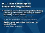 d l take advantage of predictable regularities