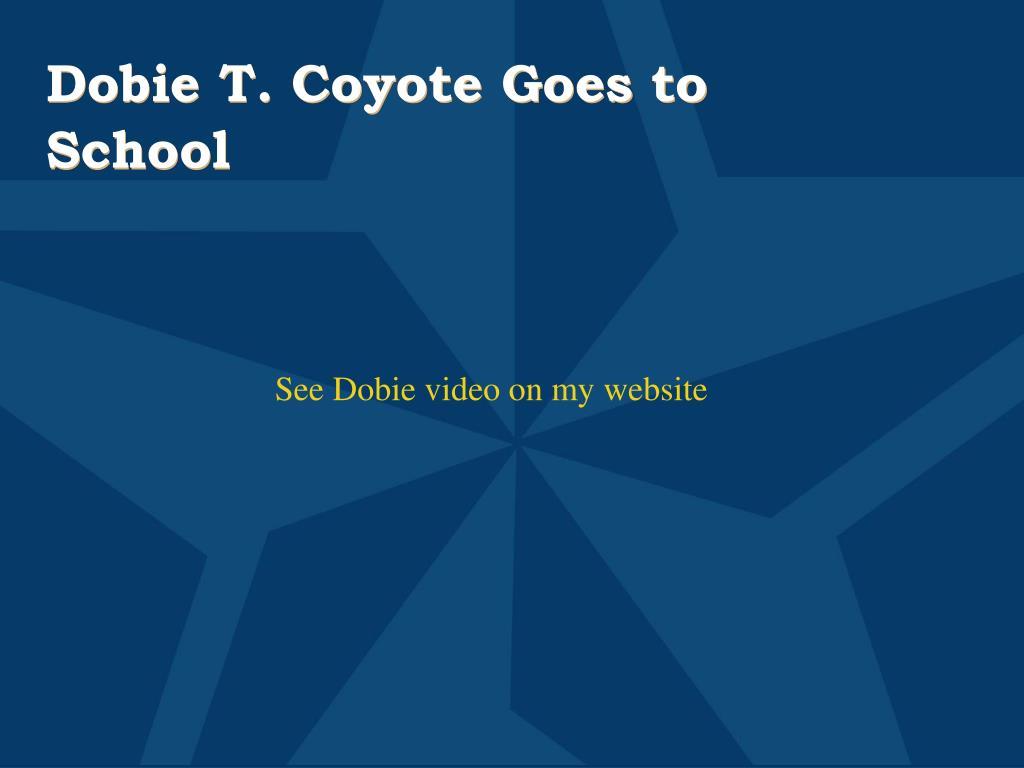 Dobie T. Coyote Goes to School