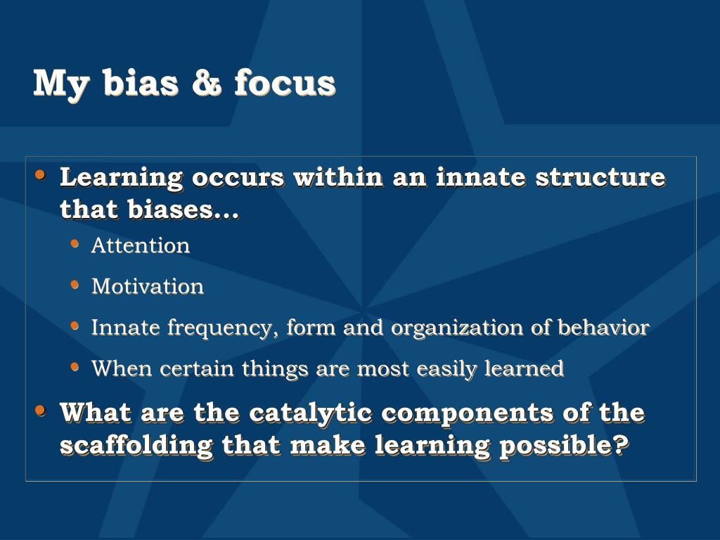 My bias & focus