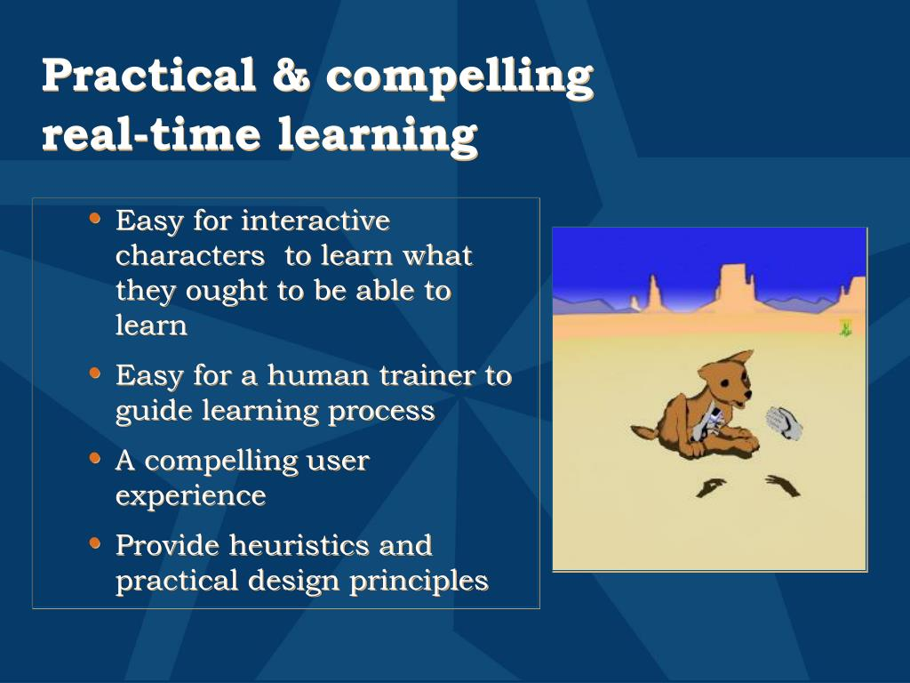 Practical & compelling real-time learning