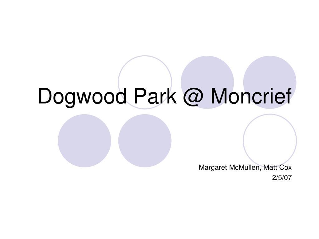 Dogwood Park @ Moncrief
