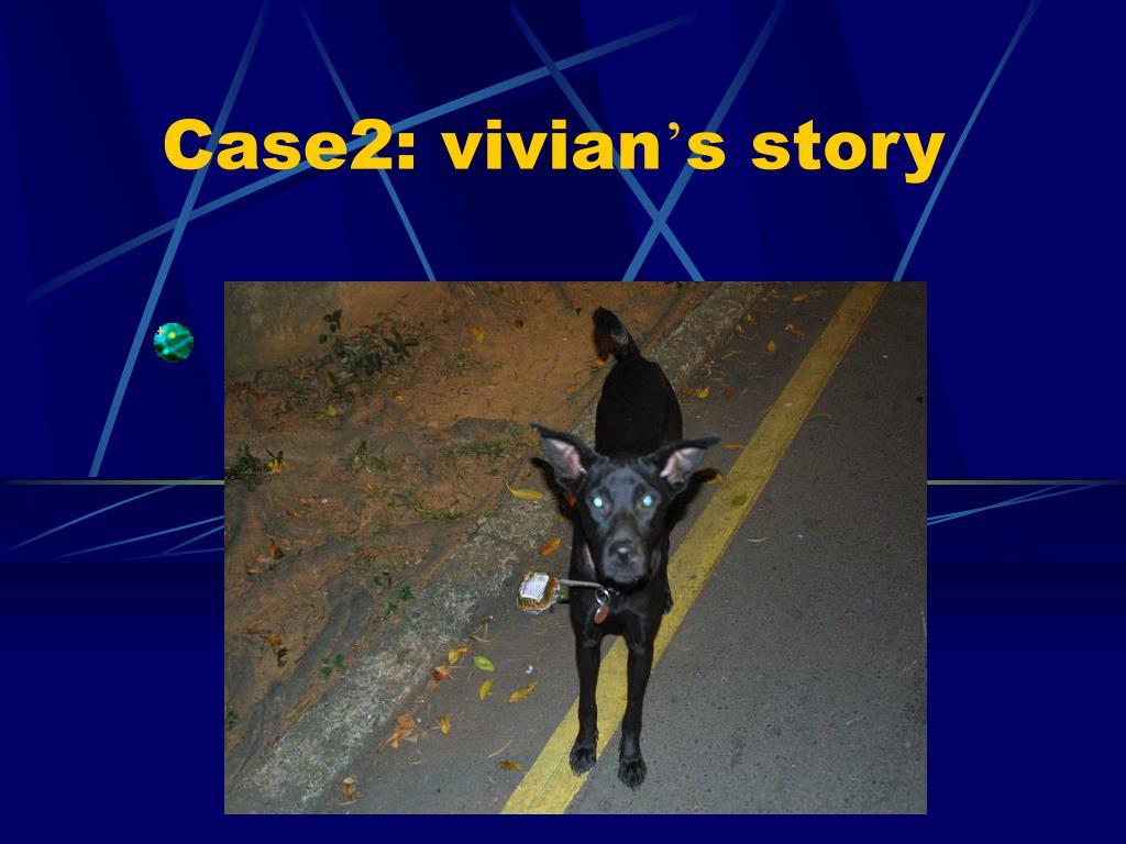 Case2: vivian