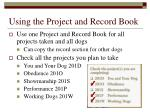 using the project and record book