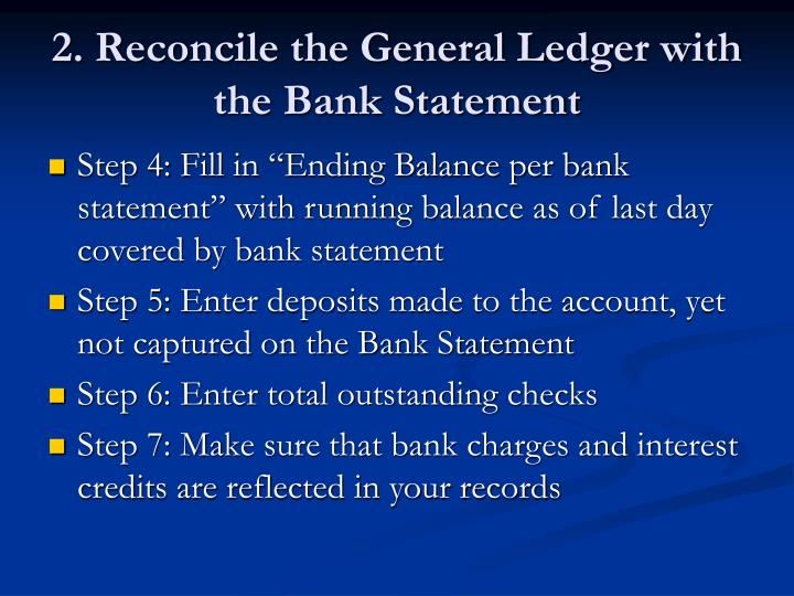 2. Reconcile the General Ledger with the Bank Statement