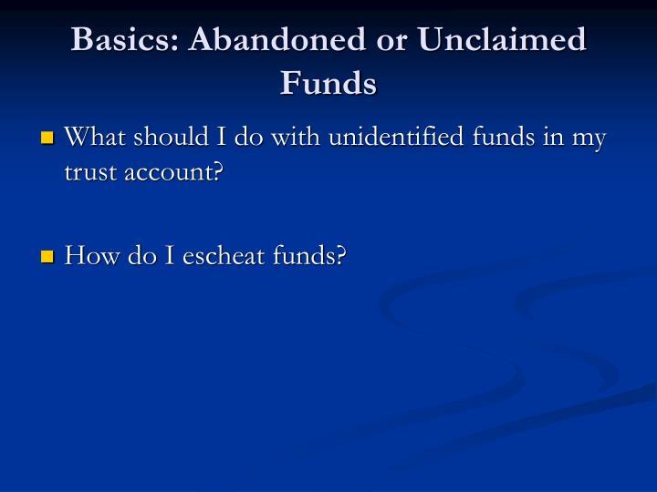 Basics: Abandoned or Unclaimed Funds
