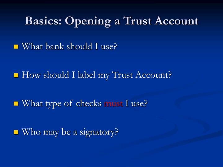 Basics: Opening a Trust Account