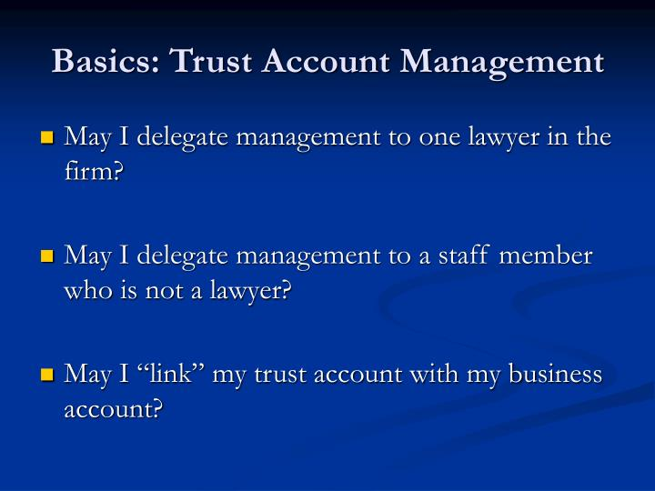 Basics: Trust Account Management