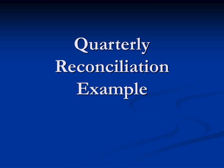 Quarterly Reconciliation Example