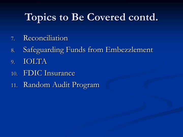 Topics to Be Covered contd.