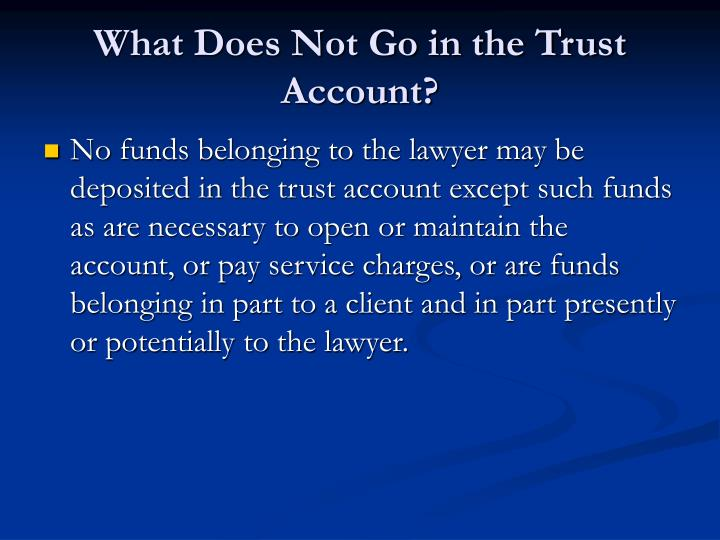 What Does Not Go in the Trust Account?