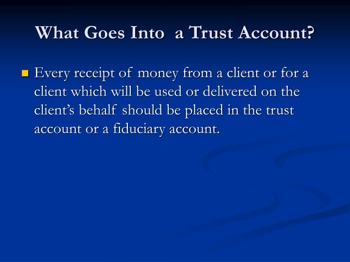 What Goes Into  a Trust Account?