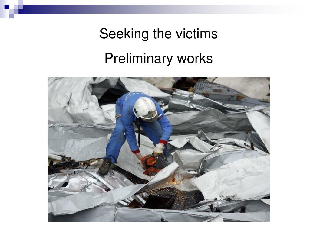 Seeking the victims