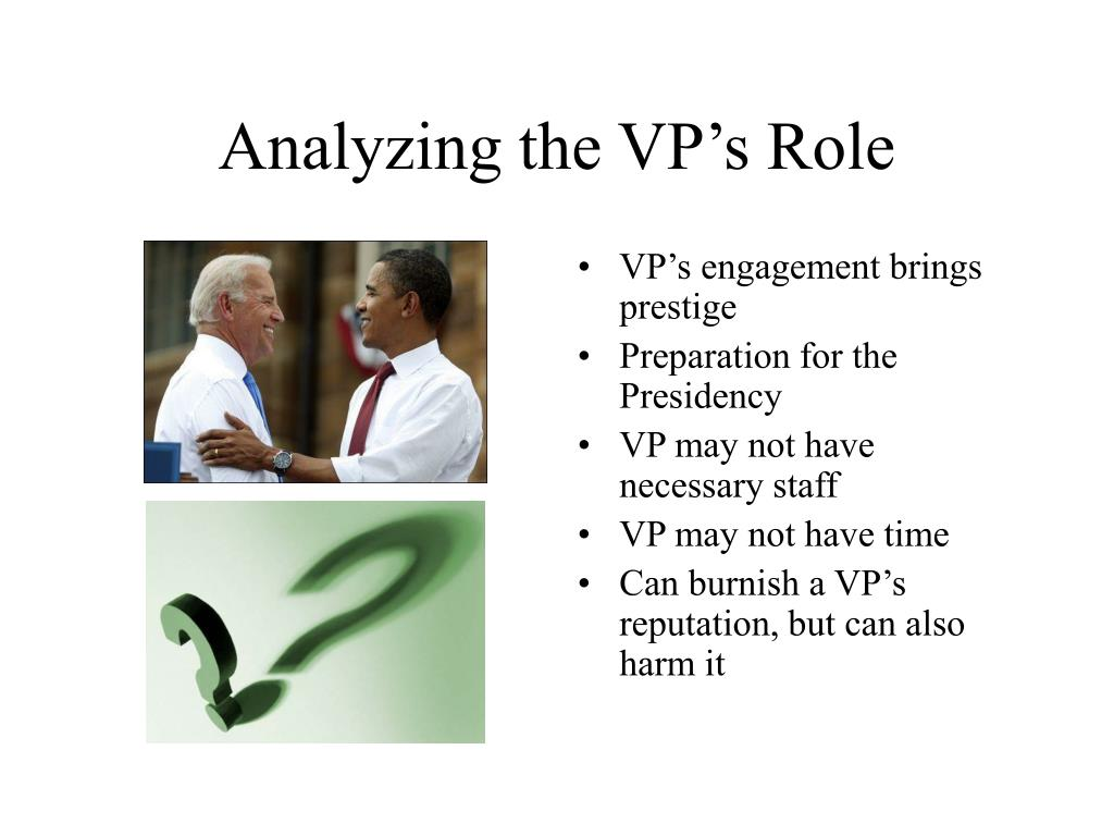 Analyzing the VP's Role
