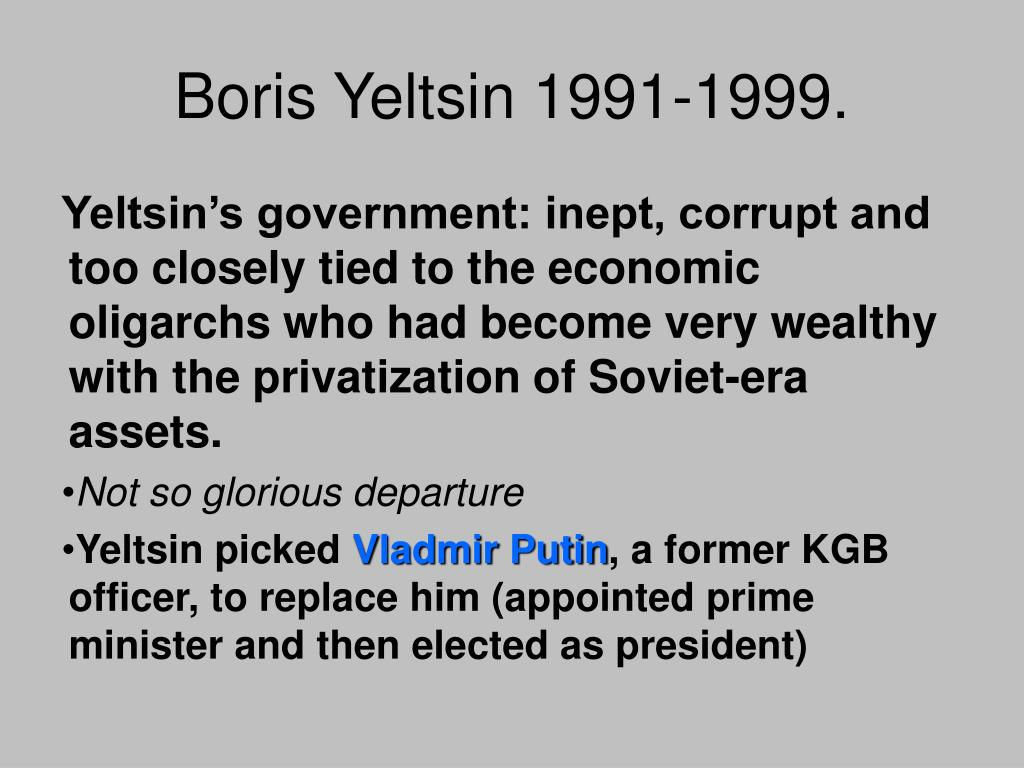 Boris Yeltsin 1991-1999.