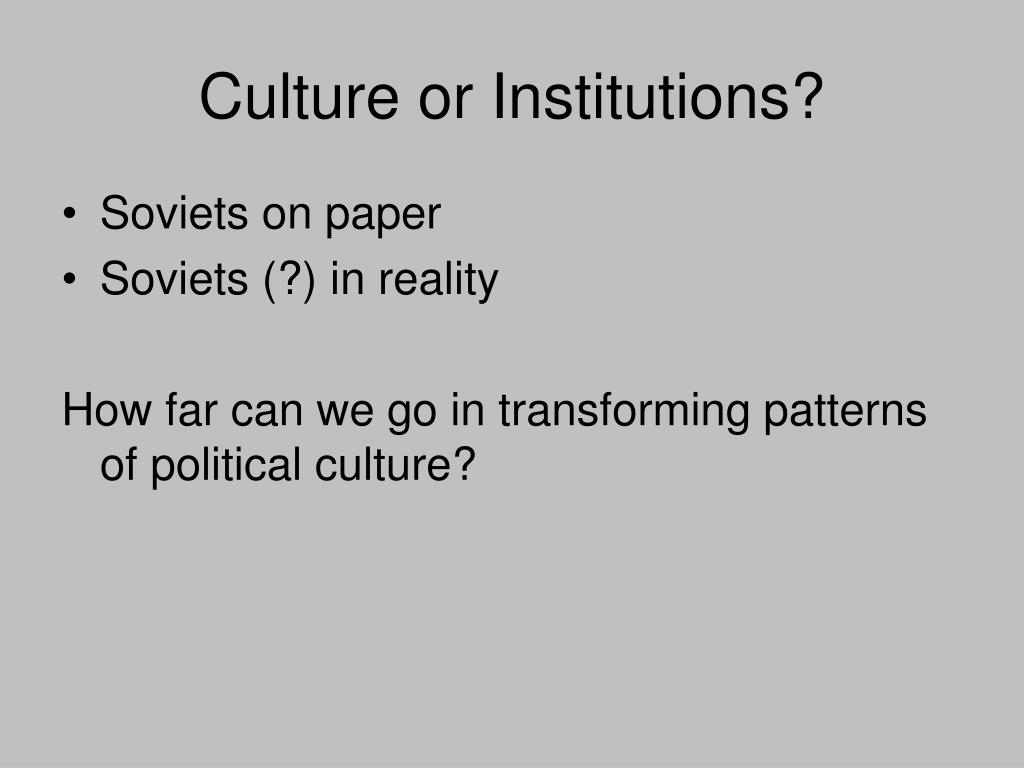 Culture or Institutions?