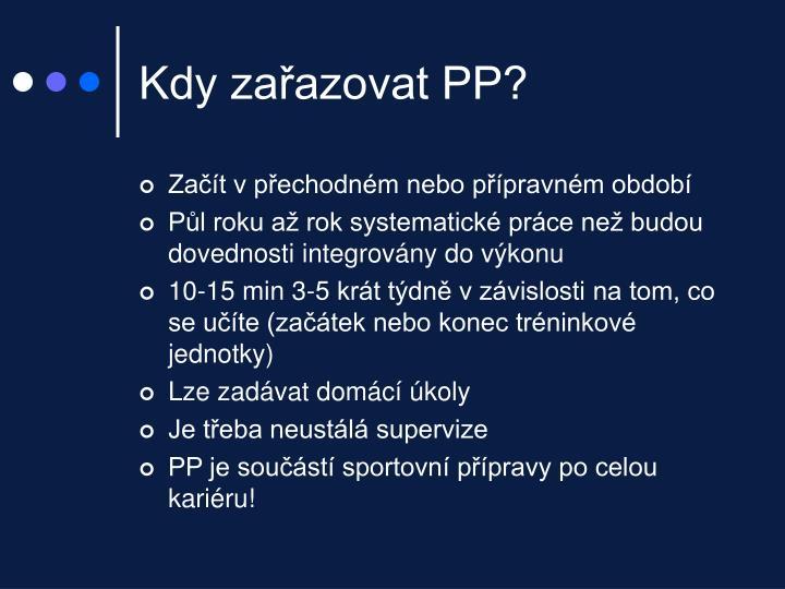 Kdy zařazovat PP?