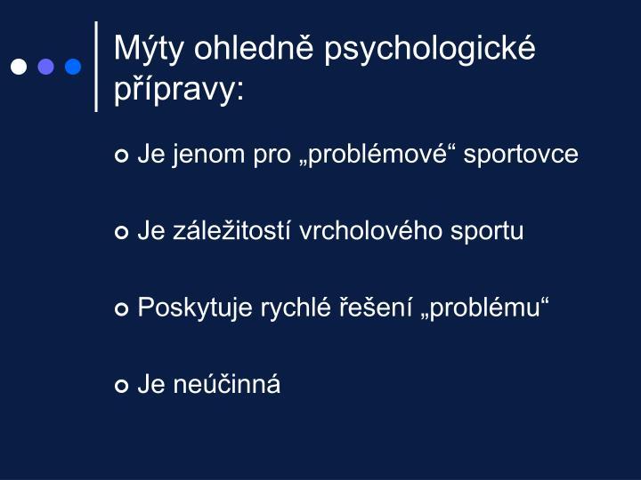 Mýty ohledně psychologické přípravy:
