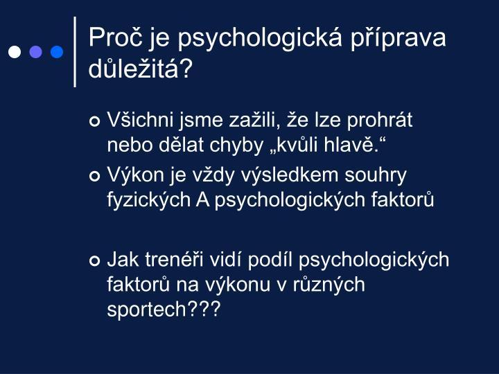 Proč je psychologická příprava důležitá?