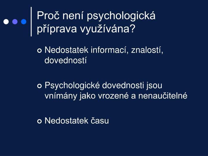 Proč není psychologická příprava využívána?