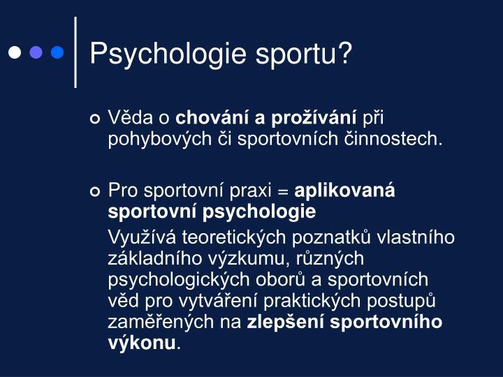 Psychologie sportu?