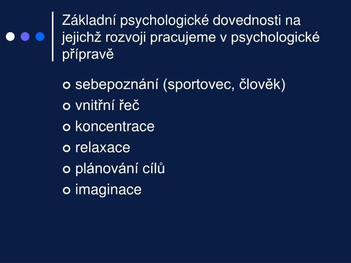 Základní psychologické dovednosti na jejichž rozvoji pracujeme v psychologické přípravě