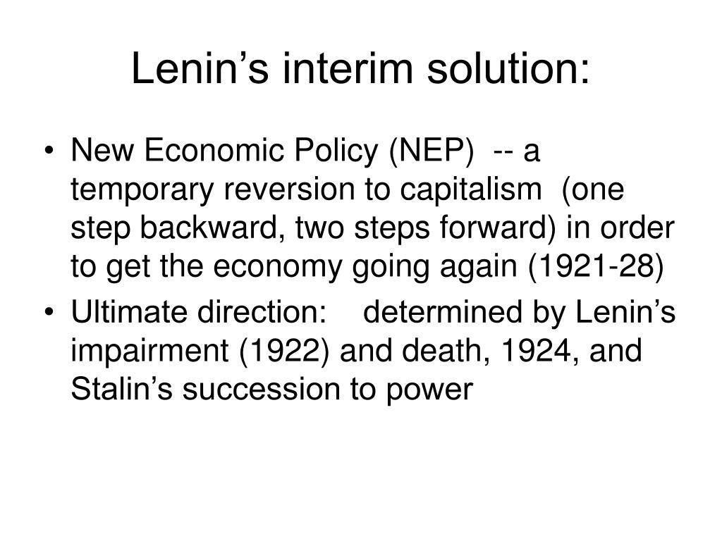 Lenin's interim solution: