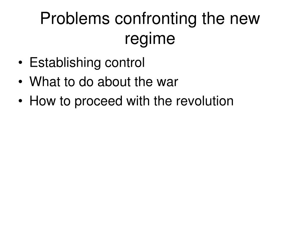 Problems confronting the new regime
