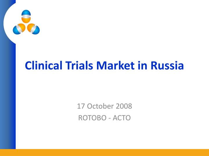 Clinical trials market in russia l.jpg