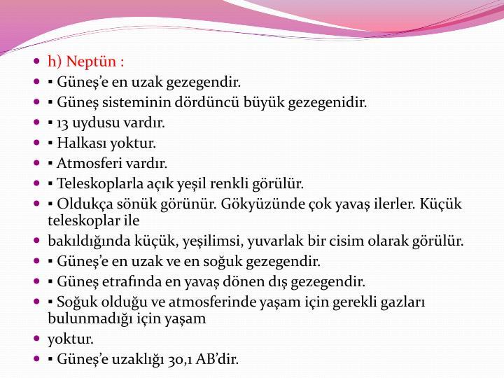 h) Neptün :