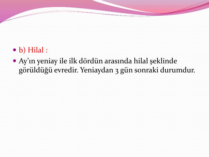 b) Hilal :