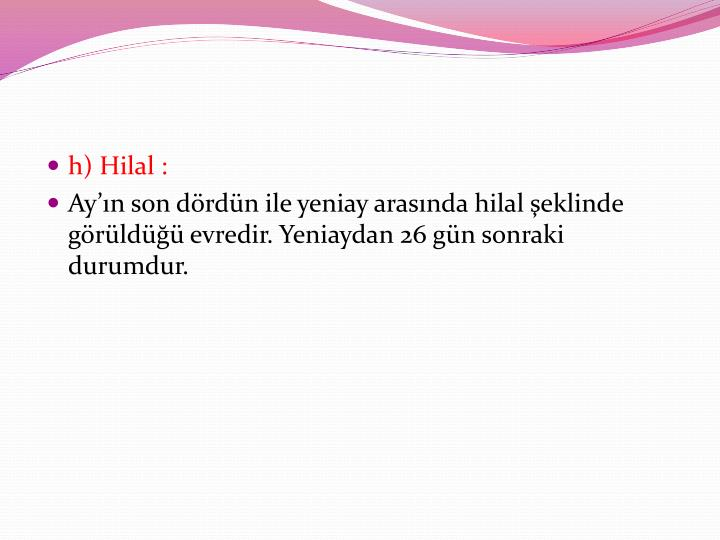 h) Hilal :