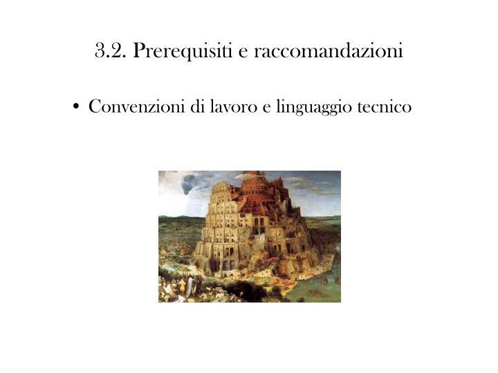 3.2. Prerequisiti e raccomandazioni