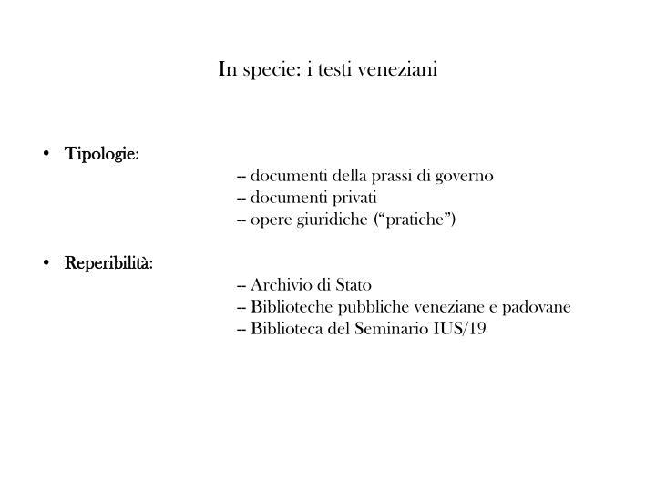 In specie: i testi veneziani