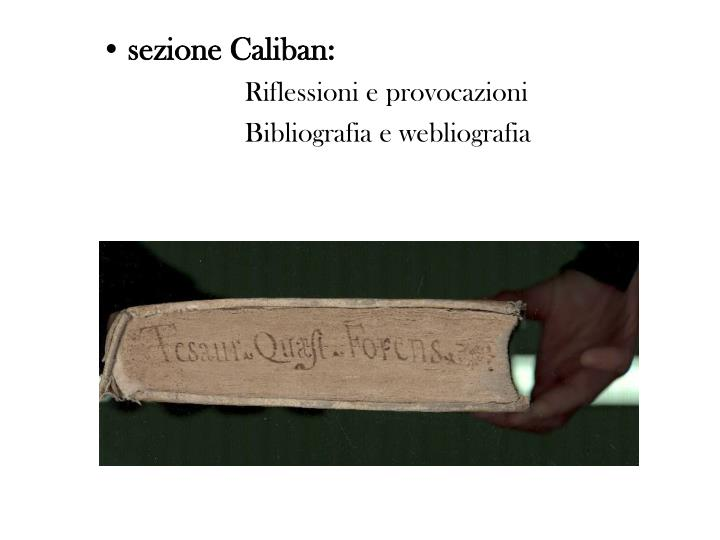 sezione Caliban: