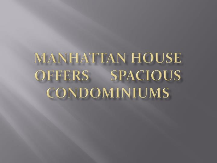 Manhattan house offers spacious condominiums