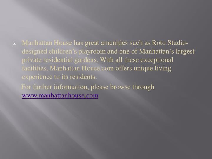 Manhattan House has great amenities such as