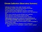 climate calibration observatory summary
