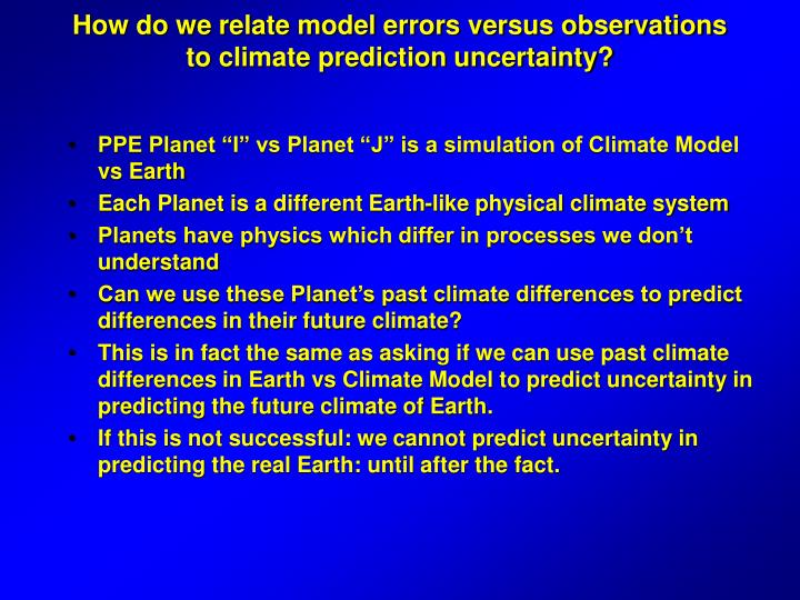 How do we relate model errors versus observations to climate prediction uncertainty?
