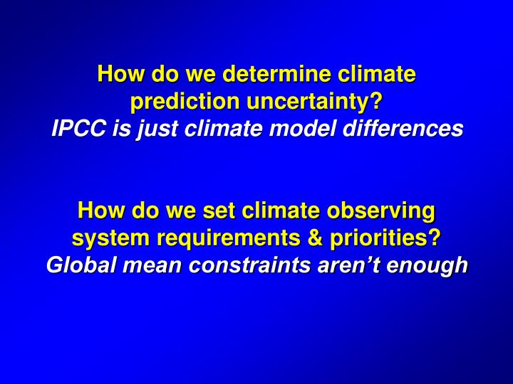 How do we determine climate prediction uncertainty?