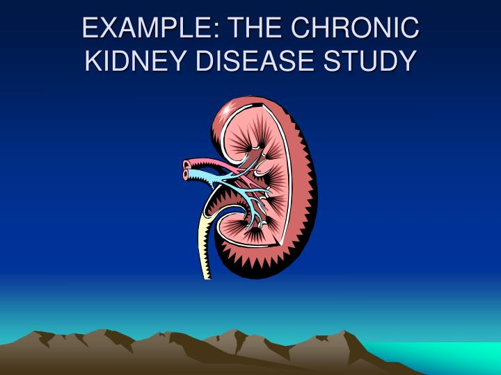 EXAMPLE: THE CHRONIC KIDNEY DISEASE STUDY