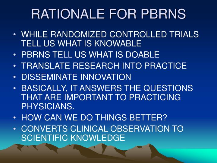 RATIONALE FOR PBRNS