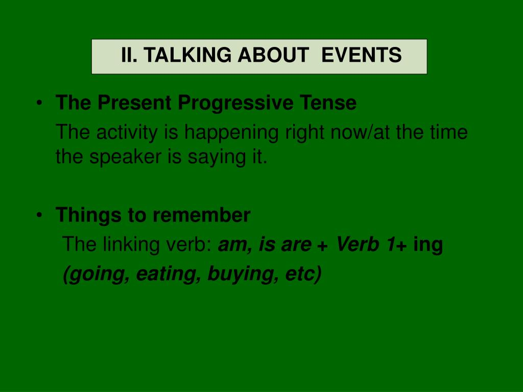 II. TALKING ABOUT  EVENTS
