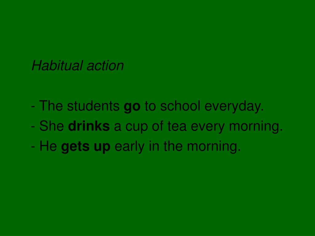 Habitual action