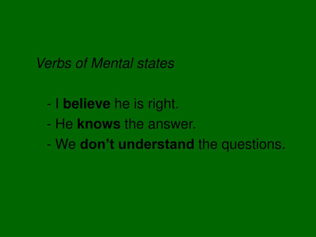Verbs of Mental states